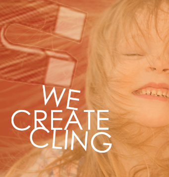 We create cling
