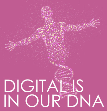 Digital is in our DNA